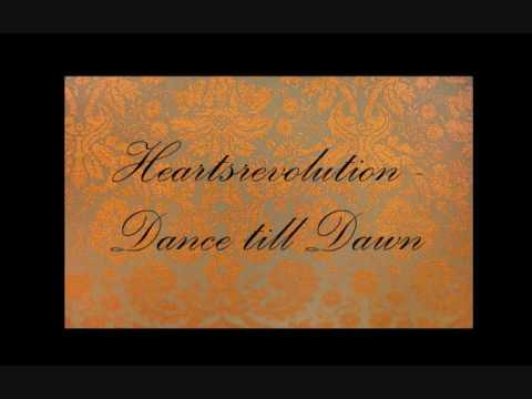 Heartsrevolution - Dance Till Dawn [HQ !! ]