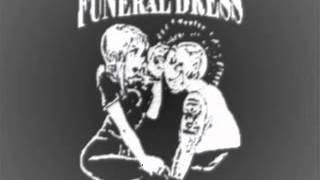 Funeral Dress -  I