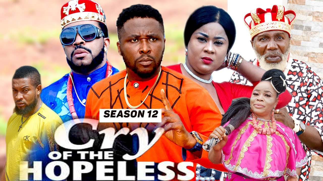 Download CRY OF THE HOPELESS (SEASON 12) {TRENDING NEW MOVIE} - 2021 LATEST NIGERIAN NOLLYWOOD MOVIES