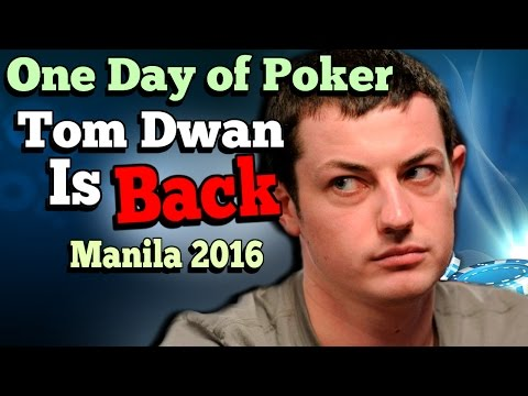 The Day That Saw Tom Dwan Return (Manila 2016)