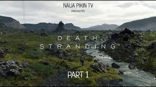 {GAMEPLAY} Death Stranding - Part 1 HD