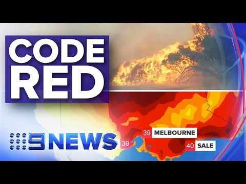 Victoria Issues 'code Red' Fire Warning | Nine News Australia