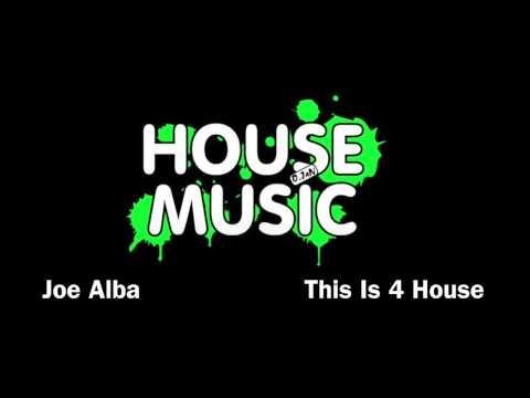 JOE ALBA - This Is 4 House 2014