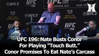 """UFC 196: Nate Diaz Says Conor McGregor Just Plays """"Touch Butt;"""" Conor Says He'll Eat Nate's Carcass"""