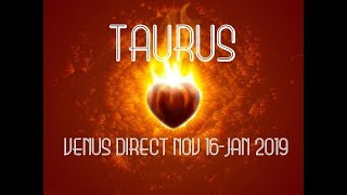 *~TAURUS- THEY WANT TO GET WITH YOU!~*Venus DIRECT Reading 11/16-1/7/19