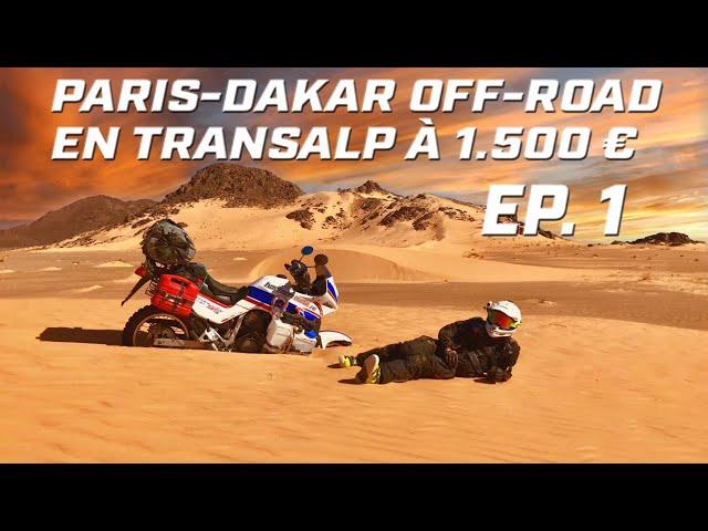 ON A FRANCHI LA PORTE DE NOS RÊVES  ► PARIS DAKAR OFF-ROAD EN TRANSALP  ► EP 1