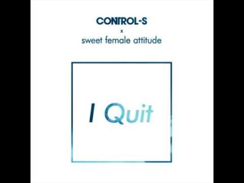 Premiere: Control S x Sweet Female Attitude - I Quit (Radio Edit) | Good Music Everyday