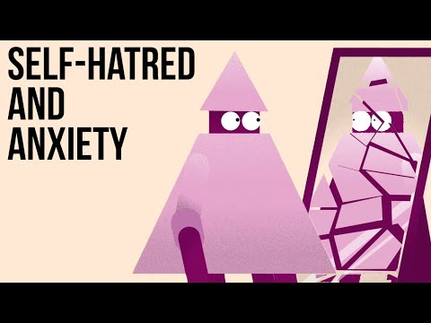 Self-Hatred & Anxiety