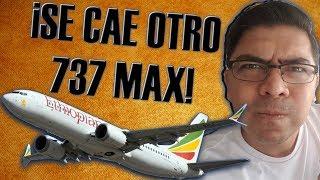 ¡TRAGEDIA BOEING 737 MAX, SE CAE OTRO AVIÓN! - 30 Aerolíneas se niegan a volarlo. (#157)