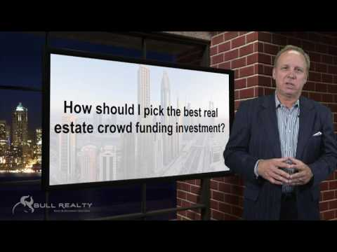 How should I pick the best real estate crowdfunding investment?