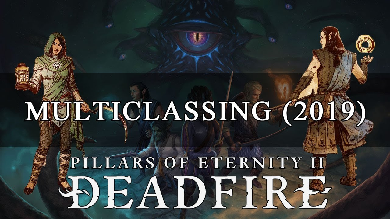 Multiclass | Pillars of Eternity 2 Wiki