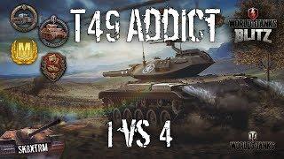 T49 Addict - 1 vs 4 - Wot Blitz
