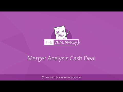 Merger Analysis Cash Deal   Online Course Intro