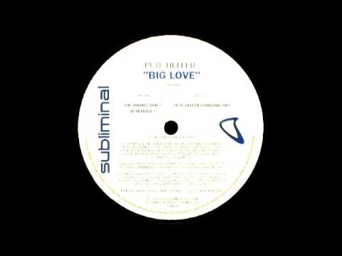 Pete Heller ft Octavia  Big Love Ive Been Saving My Lovin Original Mix 1999