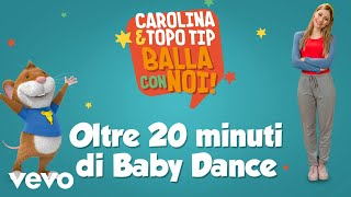 Carolina e Topo Tip: medley con 20 minuti di canzoni baby dance|Canzoni per bambini da ...