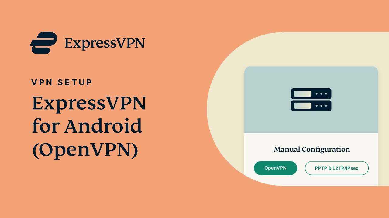 Android OpenVPN setup tutorial with ExpressVPN