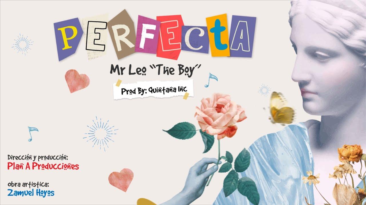"""Download Perfecta -  Mr Leo """"The Boy"""" (Video Oficial)  Ft. Quintana Inc"""