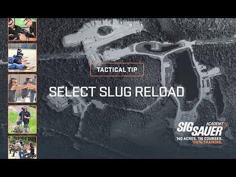 Tactical Tip:  Select Slug Reload