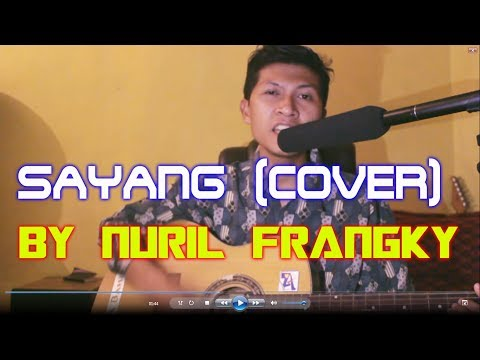 Supernova - Sayang (Cover) by Nuril Frangky