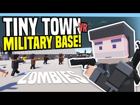 MILITARY BASE ZOMBIE APOCALYPSE - Tiny Town VR (HTC Vive Gameplay)