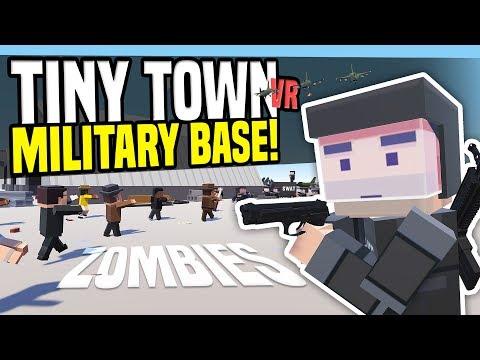 MILITARY BASE ZOMBIE APOCALYPSE - Tiny Town VR (HTC Vive Gameplay)