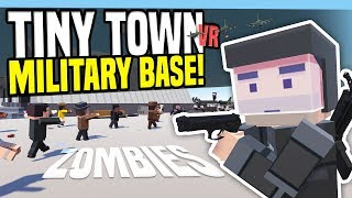 One of Fudgy's most viewed videos: MILITARY BASE ZOMBIE APOCALYPSE - Tiny Town VR (HTC Vive Gameplay)