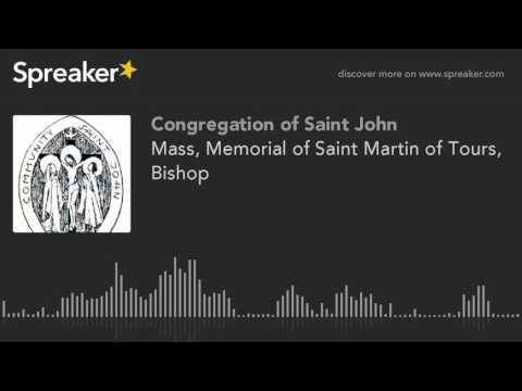 Mass, Memorial of Saint Martin of Tours, Bishop