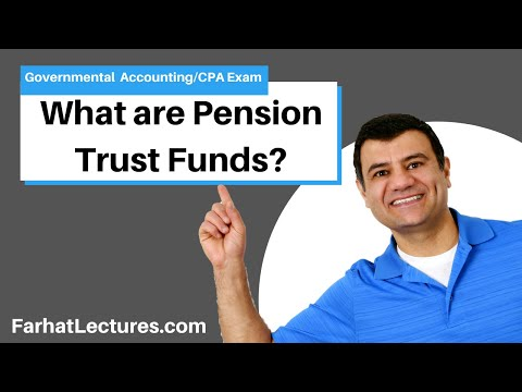 Pension Trust Funds | Governmental Accounting | CPA Exam FAR