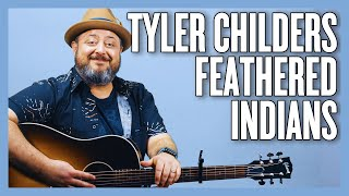 Tyler Childers Feathered Indians Guitar Lesson + Tutorial
