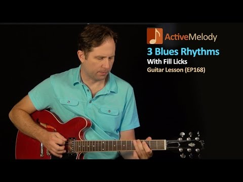 Learn 3 Blues Rhythms on Guitar - Guitar Lesson (Includes Lead FIll-Licks) - EP168