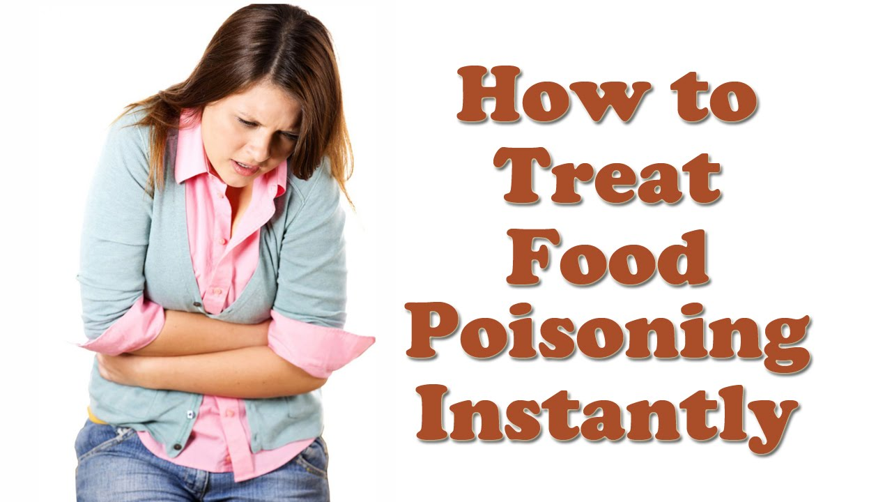Food Poisoning How To Cure Food Poisoning Instantly Symptoms And