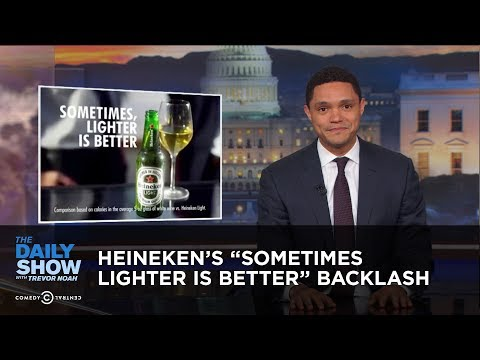 "Heineken's ""Sometimes Lighter is Better"" Backlash 