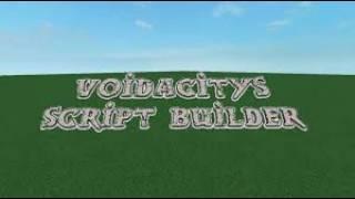 voidacitys script builder scripts roblox 3