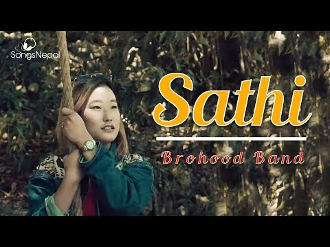 Sathi - Brohood Band | New Nepali Pop Song  2018