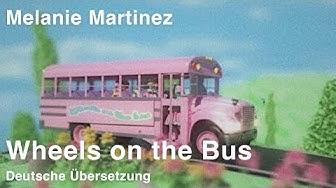 Melanie Martinez - Wheels on the Bus (Deutsche Übersetzung)