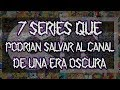 7 Series Que Podrian SALVAR A Cartoon Network De Una ERA OSCURA | FinnHDA
