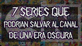7 Series Que Podrian SALVAR A Cartoon Network De Una ERA OSCURA | FinnHDA