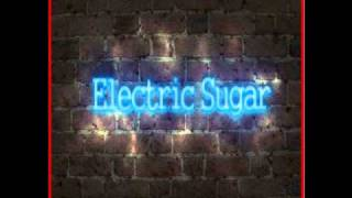 Electric Sugar - Can't Always Get What you want