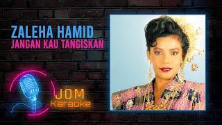Download Lagu Zaleha Hamid - Jangan Kau Tangiskan (Official Music Karaoke) mp3