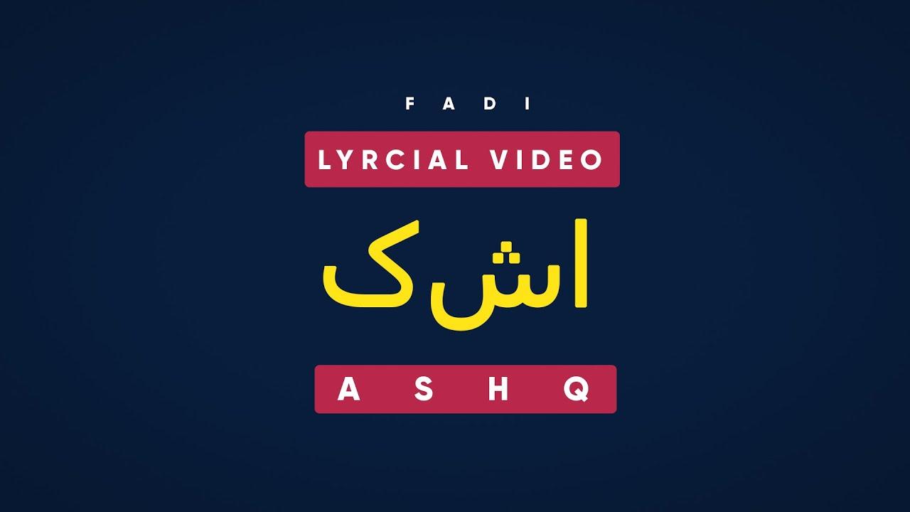 Download ASHQ   FADI   LYRICAL VIDEO