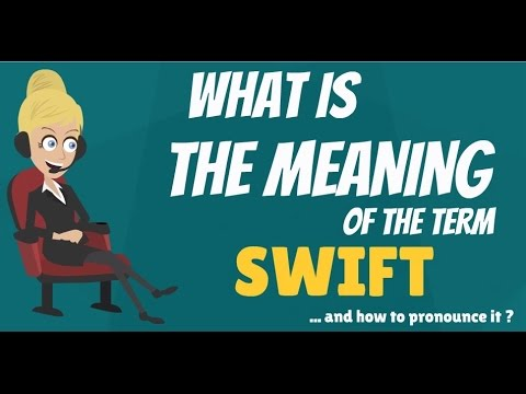 What is SWIFT? What does SWIFT mean? SWIFT meaning, definition & explanation