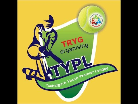 PART 1 : TRYG ORGANISING -  TAKHATGARH  YOUTH PREMIER LEAGUE (TYPL) 2018