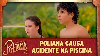 Poliana causa acidente na piscina | As Aventuras de Poliana