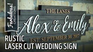 Rustic Laser Cut Wedding Sign for Alex & Emily