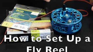 How to Set Up a Fly Fishing Reel (Full) - Fly Fishing and Dreams
