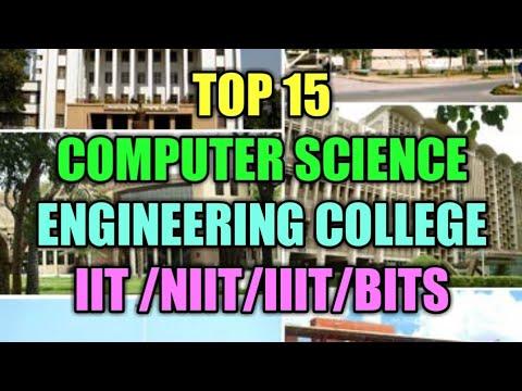 Top 15 Computer science engineering college|IIT /IIIT/NIT/DTU/BITS|