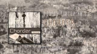 Chorder - Bomb Shelter