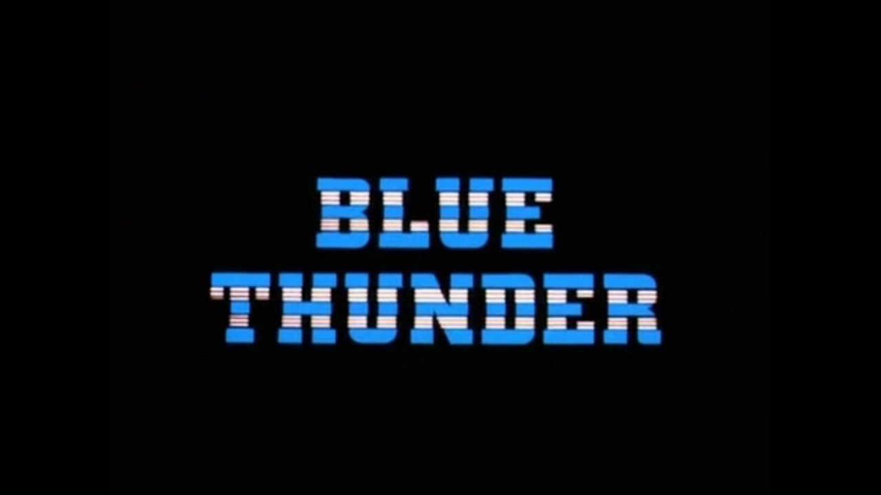 Blue Thunder Opening and Closing Credits and Theme Song