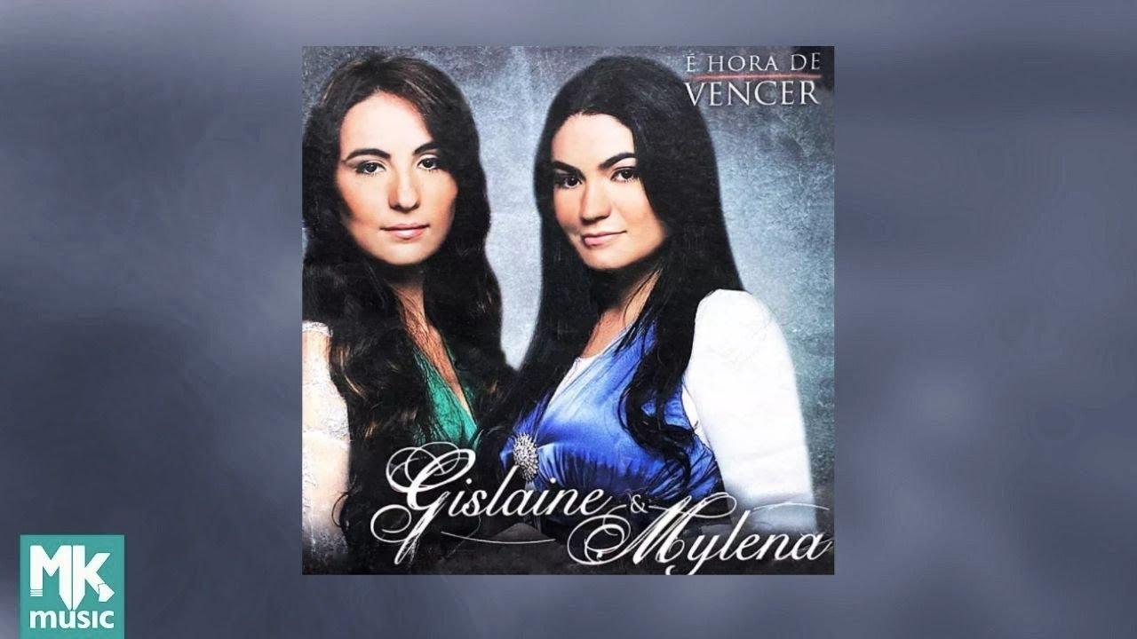 Gislaine e Mylena - É Hora de Vencer (CD COMPLETO)