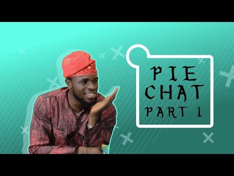 Download THINGS MEN SAY [S1E11] PIE CHAT PART 1 -  Latest 2017 Nigerian Talk Show